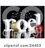 Gold And Red Disco Ball Ornaments With White Noel Under A Starry Black Sky On A Reflective Surface