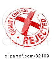 Quality Control Rejected Stamp Of A Red X In A Circle On A White Background