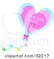 Clipart Illustration Of A Pink And Blue Heart Shaped Balloon With Hearts On The String And Love You Mom Text by bpearth
