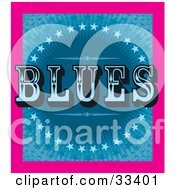 Clipart Illustration of a Pink Border Around A Background Of Blue Stars And Bursts With Retro BLUES Text by J Whitt #COLLC33401-0082