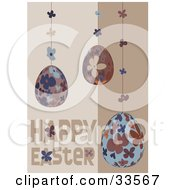 Happy Easter Greeting With Three Floral Eggs Hanging Down On A Brown And Beige Background