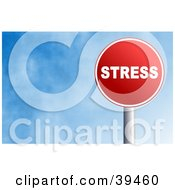 Clipart Illustration Of A Red Stress Sign Against A Blue Sky With Clouds