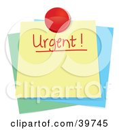 Clipart Illustration Of An Urgent Sticky Note Message Tacked On Top Of Other Notes