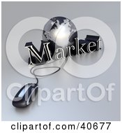 Clipart Illustration Of A 3d Computer Mouse Wired To A Silver Globe And The Word Market
