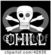 Clipart Illustration Of A Skull And Cross Bones With CHILL Bone Text