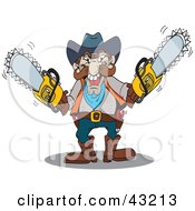 Clipart Illustration Of A Cowboy Holding Two Chainsaws by Dennis Holmes Designs