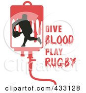 Royalty Free RF Clipart Illustration Of A Rugby Man With Give Blood Play Rugby Text 1