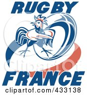 Royalty Free RF Clipart Illustration Of A Mad Rooster With Rugby France Text