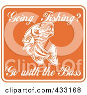 Royalty Free RF Clipart Illustration Of An Orange Going Fishing Go With The Bass Sign by patrimonio