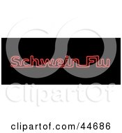 Neon Red Schwein Flu Sign On Black