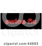 Clipart Illustration Of A Neon Red Swine Flu Sign On Black by oboy