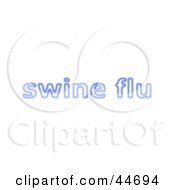 Clipart Illustration Of A Neon Blue Swine Flu Sign On White by oboy