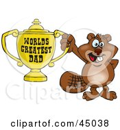 Royalty Free RF Clipart Illustration Of A Beaver Character Holding A Golden Worlds Greatest Dad Trophy by Dennis Holmes Designs