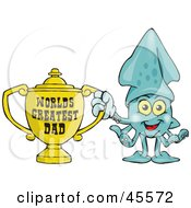 Royalty Free RF Clipart Illustration Of A Squid Character Holding A Golden Worlds Greatest Dad Trophy by Dennis Holmes Designs