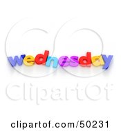 Royalty Free RF 3D Clipart Illustration Of Colorful Letters Spelling Out Wednesday