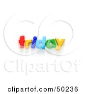 Royalty Free RF 3D Clipart Illustration Of Colorful Letters Spelling Out Friday