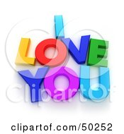 Royalty Free RF 3D Clipart Illustration Of Colorful Letters Spelling I LOVE YOU