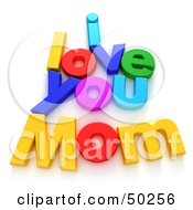 Royalty Free RF 3D Clipart Illustration Of Colorful Letters Spelling I LOVE YOU MOM