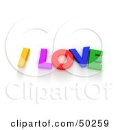 Royalty Free RF 3D Clipart Illustration Of Colorful Letters Spelling I LOVE