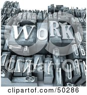 Royalty Free RF 3D Clipart Illustration Of A Group Of Typesetting Letter Blocks With The Word WORK On Top