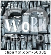 Royalty Free RF 3D Clipart Illustration Of A Background Of WORK Silver Typesetting Blocks