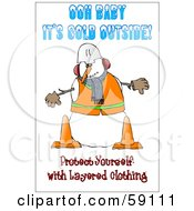 Royalty Free RF Clipart Illustration Of A Safety Construction Snowman With Text Reading Ooh Baby Its Cold Outside Protect Yourself With Layered Clothing by djart
