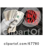 Royalty Free RF Clipart Illustration Of A Hand Holding Money Over Cash And A Taxes Due Stamp