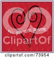 Black Swirl Heart Design With All You Need Is Love Text On Red