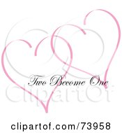 Two Pink Heart Outlines With Two Become One Text
