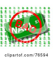 Royalty Free RF Clipart Illustration Of Bad Stamped Over A Wall Street Sign Over Dollar Symbols by oboy