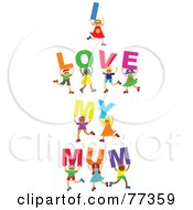 Royalty Free RF Clipart Illustration Of A Group Of Diverse Children Spelling I Love My Mum by Prawny
