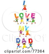 Royalty Free RF Clipart Illustration Of A Group Of Diverse Children Spelling I Love My Dad by Prawny