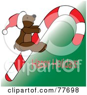 Royalty Free RF Clipart Illustration Of A Happy Holidays Greeting With A Teddy Bear On A Candy Cane Over Green by Pams Clipart