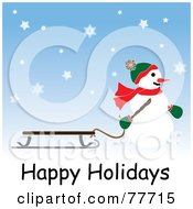 Happy Holidays Greeting Of A Snowman Pulling A Sled Through The Snow