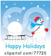 Happy Holidays Greeting Of ASnowman Pulling A Giant Snowball On A Sled Through The Snow