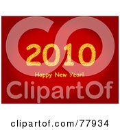 Royalty Free RF Clipart Illustration Of A Gradient Red Background With A Yellow 2010 Happy New Year Greeting