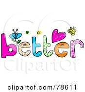 Royalty Free RF Clipart Illustration Of A Colorful Better Word With Hearts Flowers And Butterflies