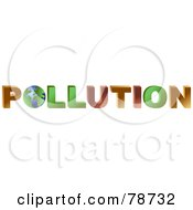 3d Word Pollution With The Earth As The First O