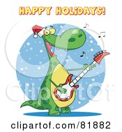 Royalty Free RF Clipart Illustration Of A Happy Holidays Greeting Over A Dinosaur Playing Christmas Music On A Guitar