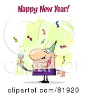 Royalty Free RF Clipart Illustration Of A Happy New Year Greeting Of A Man Toasting At A Party Version 4