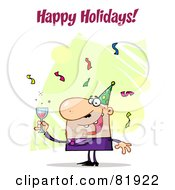 Royalty Free RF Clipart Illustration Of A Happy Holidays Greeting Of A Man Toasting At A Party