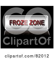 Royalty Free RF Clipart Illustration Of A Silver Froze Zone Sign With Red Text