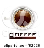 Royalty Free RF Clipart Illustration Of A Word And Brown Bar Under An Aerial View Of A Cup Of Coffee by michaeltravers