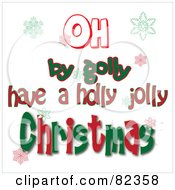 Greeting Reading Oh By Golly Have A Holly Jolly Christmas With Colorful Snowflakes
