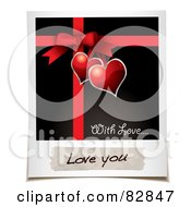 Royalty Free RF Clipart Illustration Of A Polaroid Picture Of A Present Bow And Ribbons With Hearts And A Message Reading Love You by michaeltravers