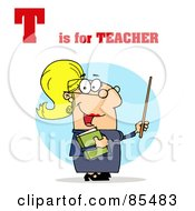 Royalty Free RF Clipart Illustration Of A Female Teacher With T Is For Teacher Text