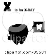 Royalty Free RF Clipart Illustration Of A Silhouetted Tooth Holding An Xray With X Is For Xray Text