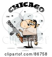 Royalty Free RF Clipart Illustration Of The Word Chicago Over A Cigar Smoking Mobster Holding A Submachine Gun