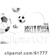 Royalty Free RF Clipart Illustration Of Soccer Balls And 2010 South Africa Text Over White by michaeltravers