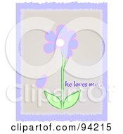 Purple Flower With A Falling Petal And He Loves Me Text